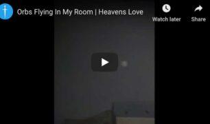 Orbs-flying-in-my-room